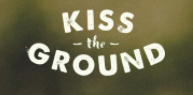 Kiss The Ground - Kiss The The Ground is a 501 (c)(3) charity that empowers people to restore soil and helps accelerate the adoption of regenerative agriculture and global soil restoration. We focus on creating award-winning media and educational curriculum to raise awareness and educate brands, farmers, policymakers, consumers and students about healthy soil.