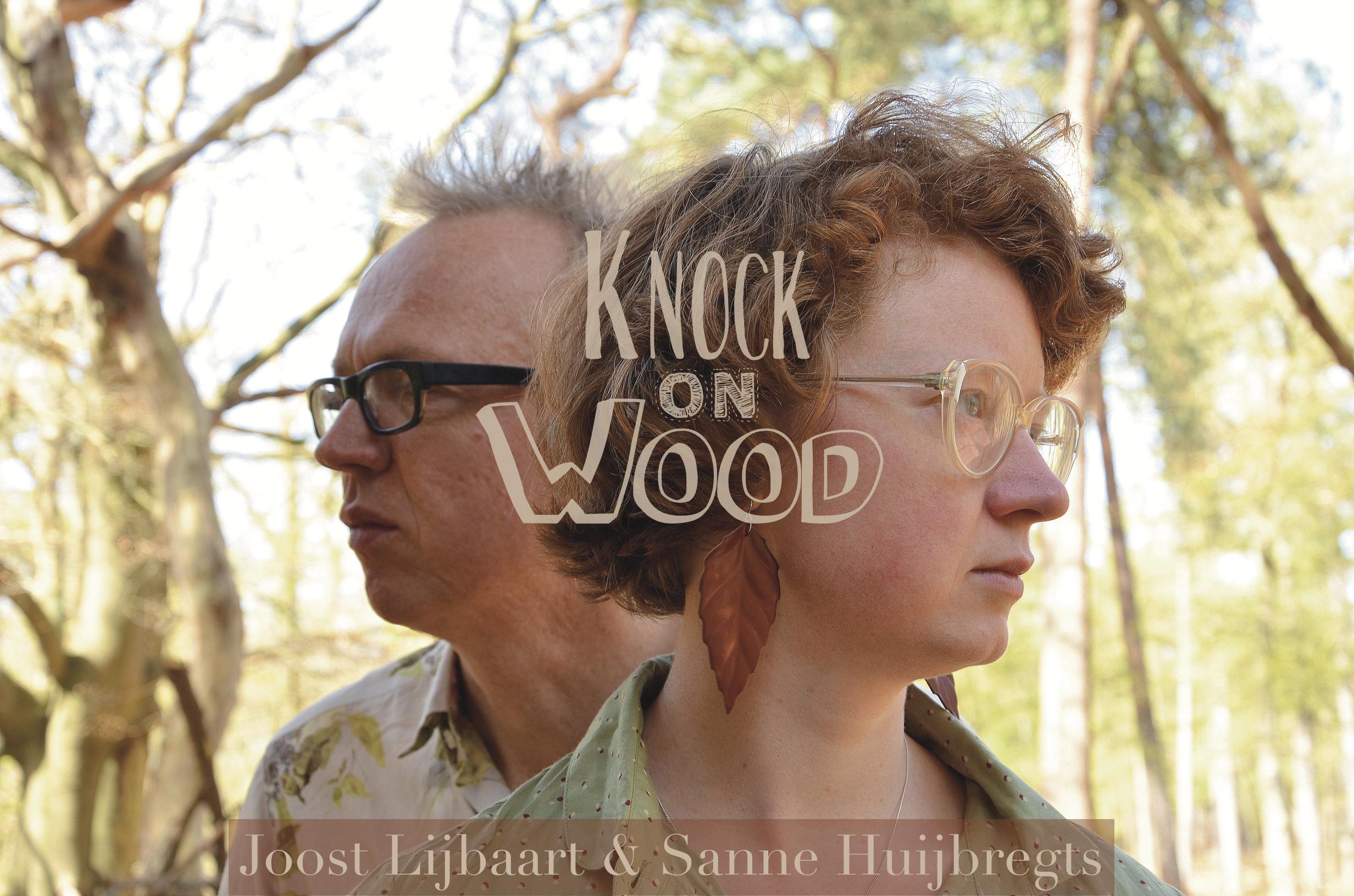 Knock On Wood Sanne Huijbregts Joost Lijbaart