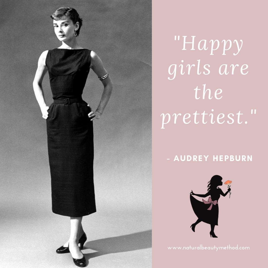"""Audrey Hepburn """"Happy Girls are the prettiest."""""""