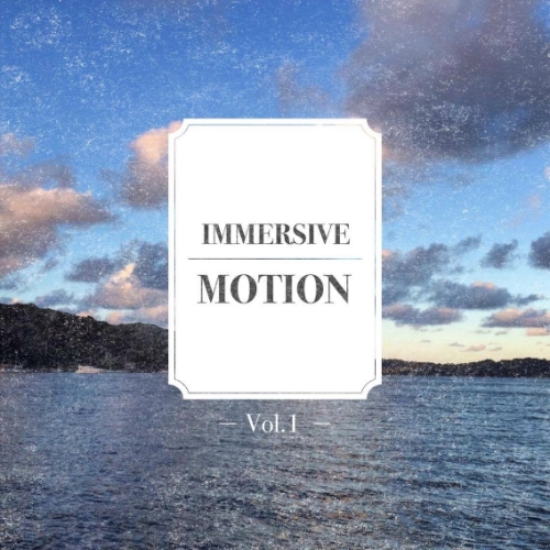 Immersive Motion Vol.1 by Alexander Gastrell (April 2016)