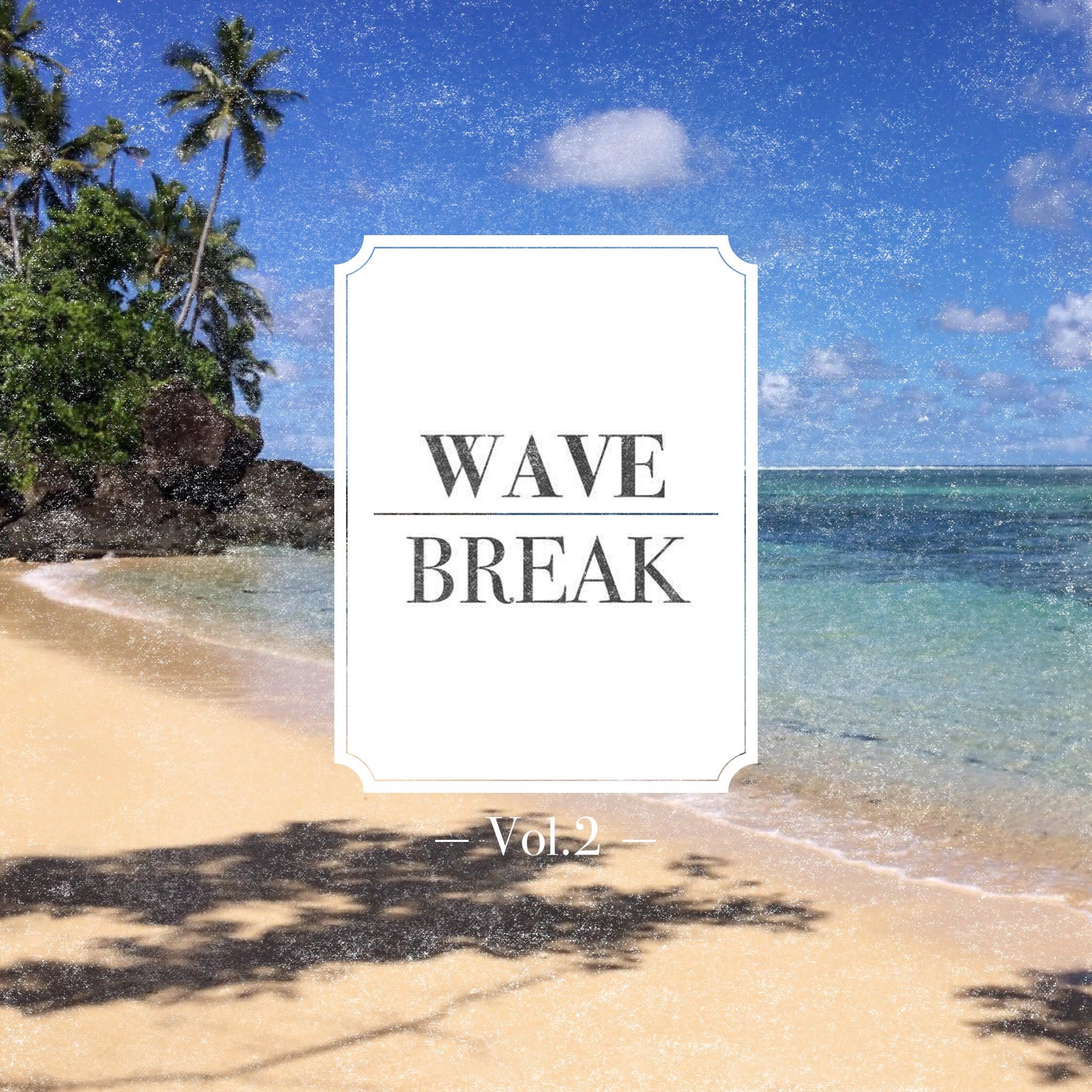 Wave Break Vol.2 by Alexander Gastrell (May 2017)