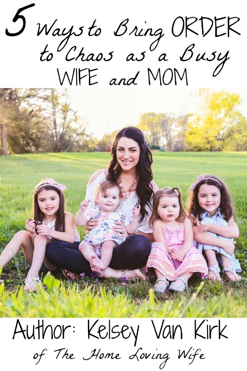 5 Ways To Bring Order To Chaos As A Busy Wife & Mom: Guest Post