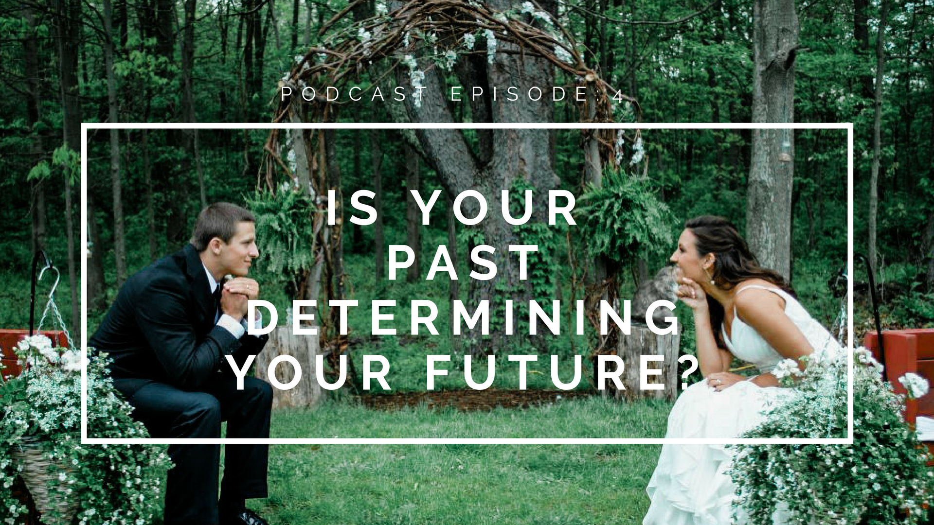 Is Your Past Determining Your Future?