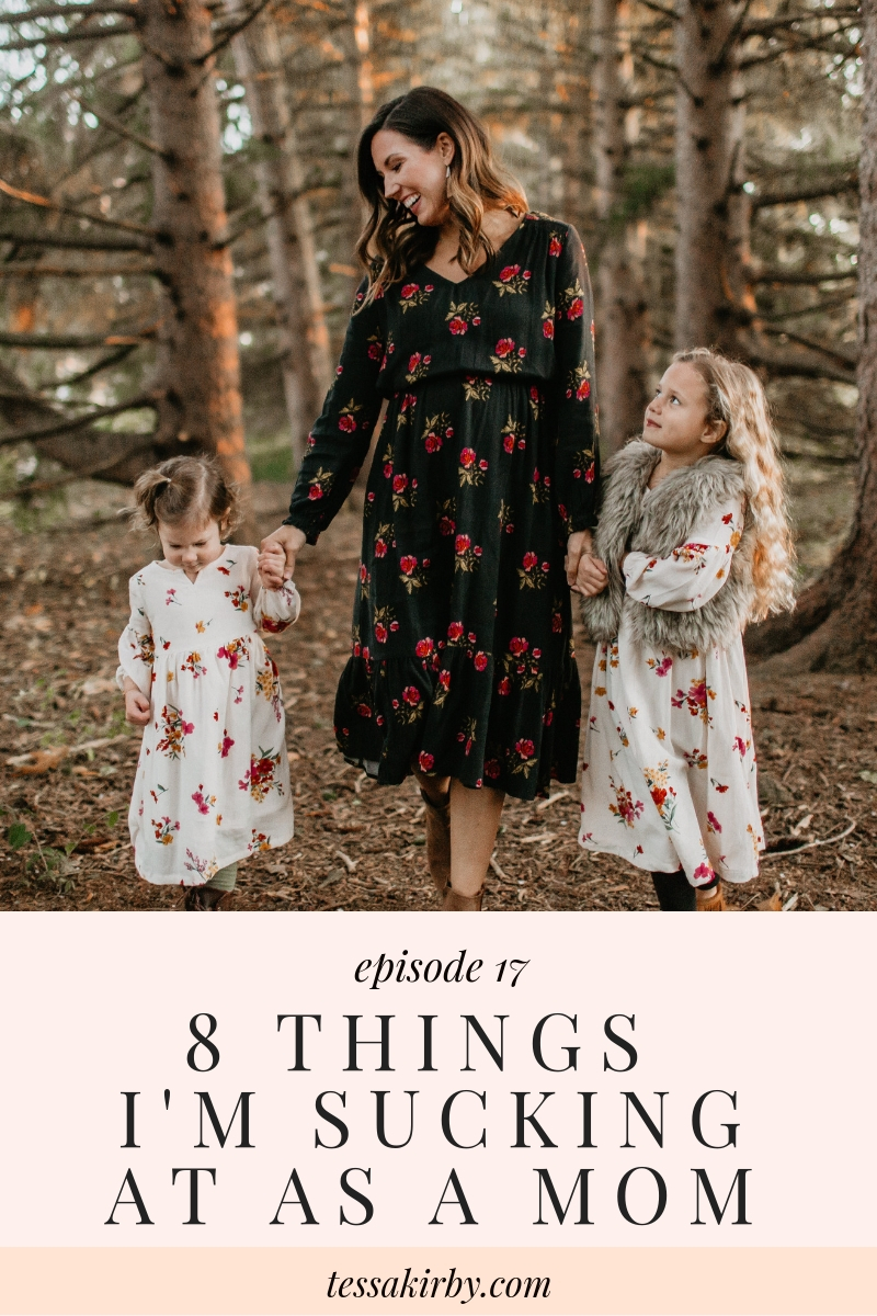 Ep 17: 8 Things I'm Sucking At As A Mom