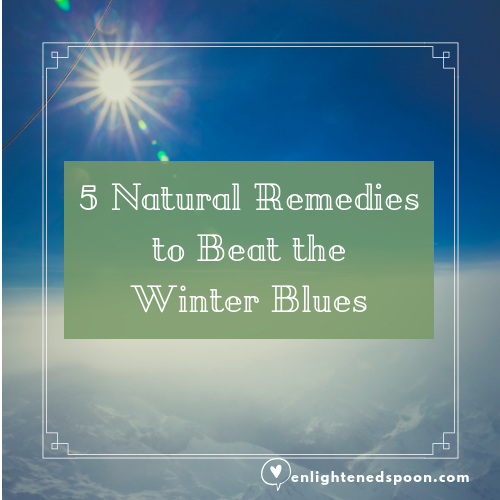 5 Natural Remedies to Beat the Winter Blues