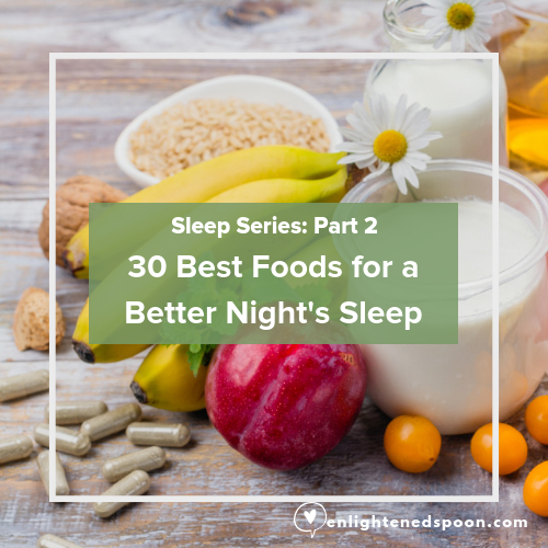 30 best foods for a better night's sleep. insomnia prevention