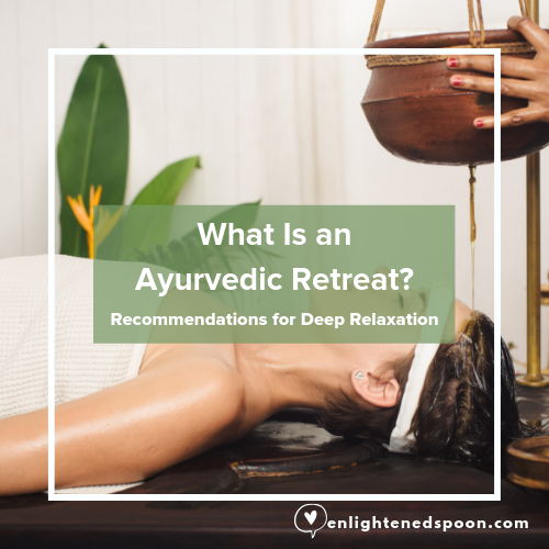 What is an Ayurvedic Retreat?