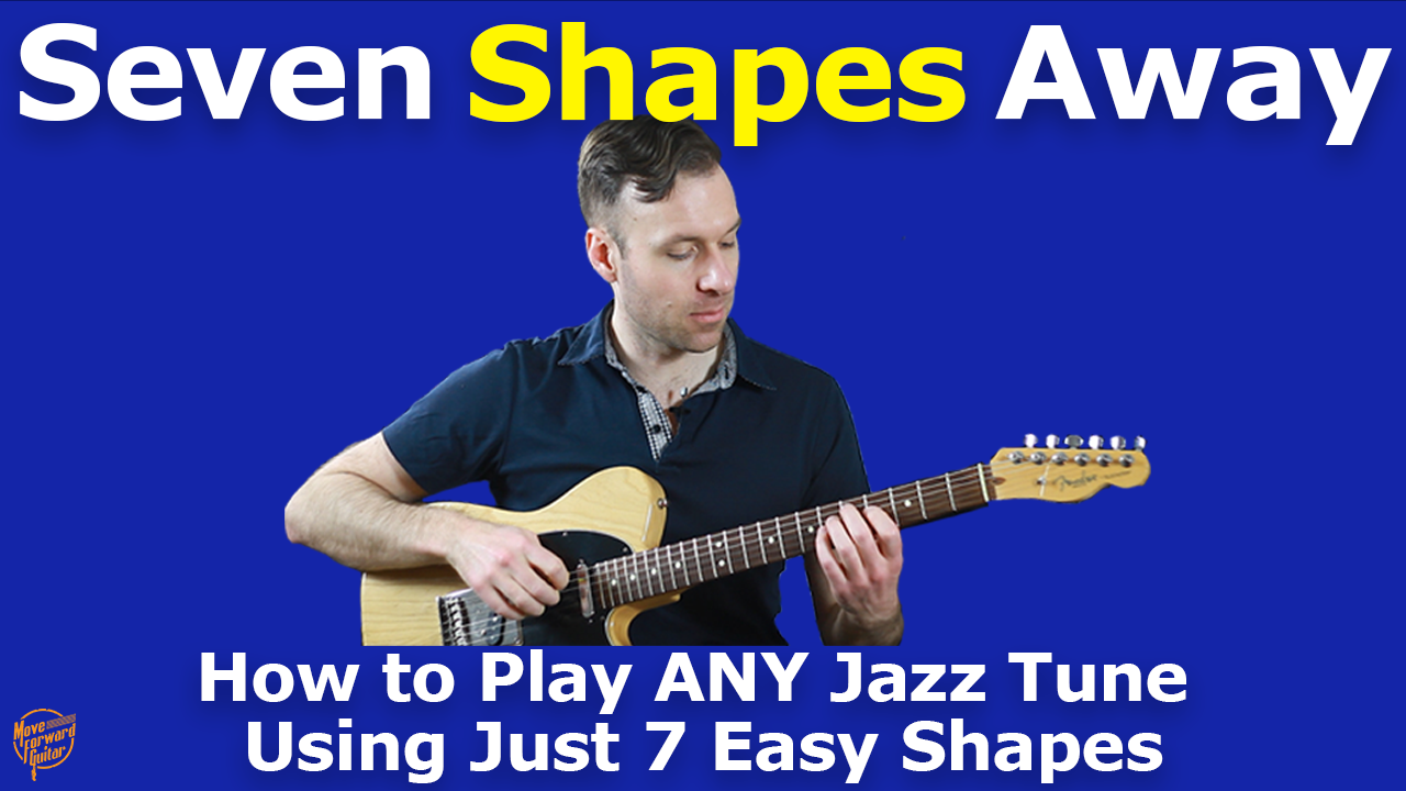 How to Play ANY Jazz Tune Using Just 7 Easy Shapes