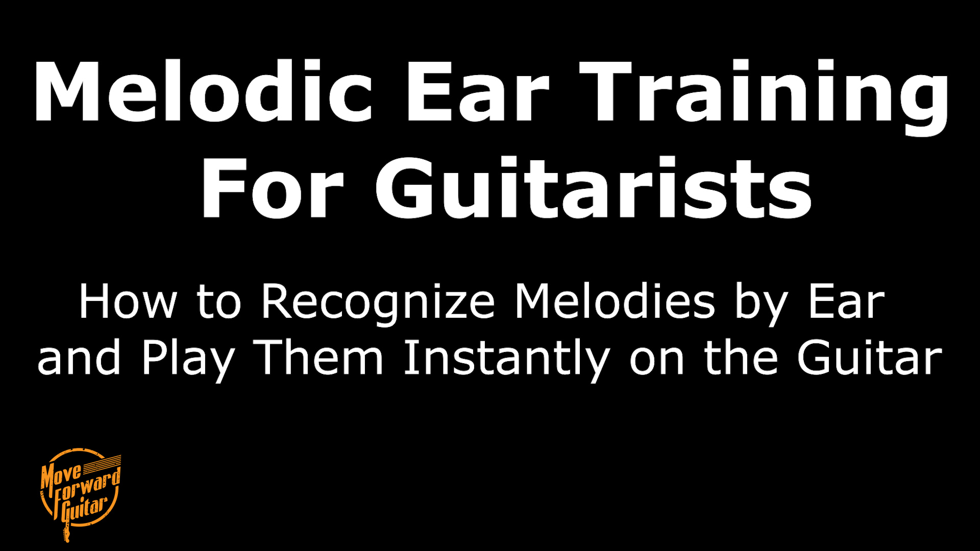 How to recognize melodies by ear and play them instantly on the guitar