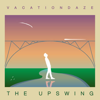 Vacation Daze - The Upswing
