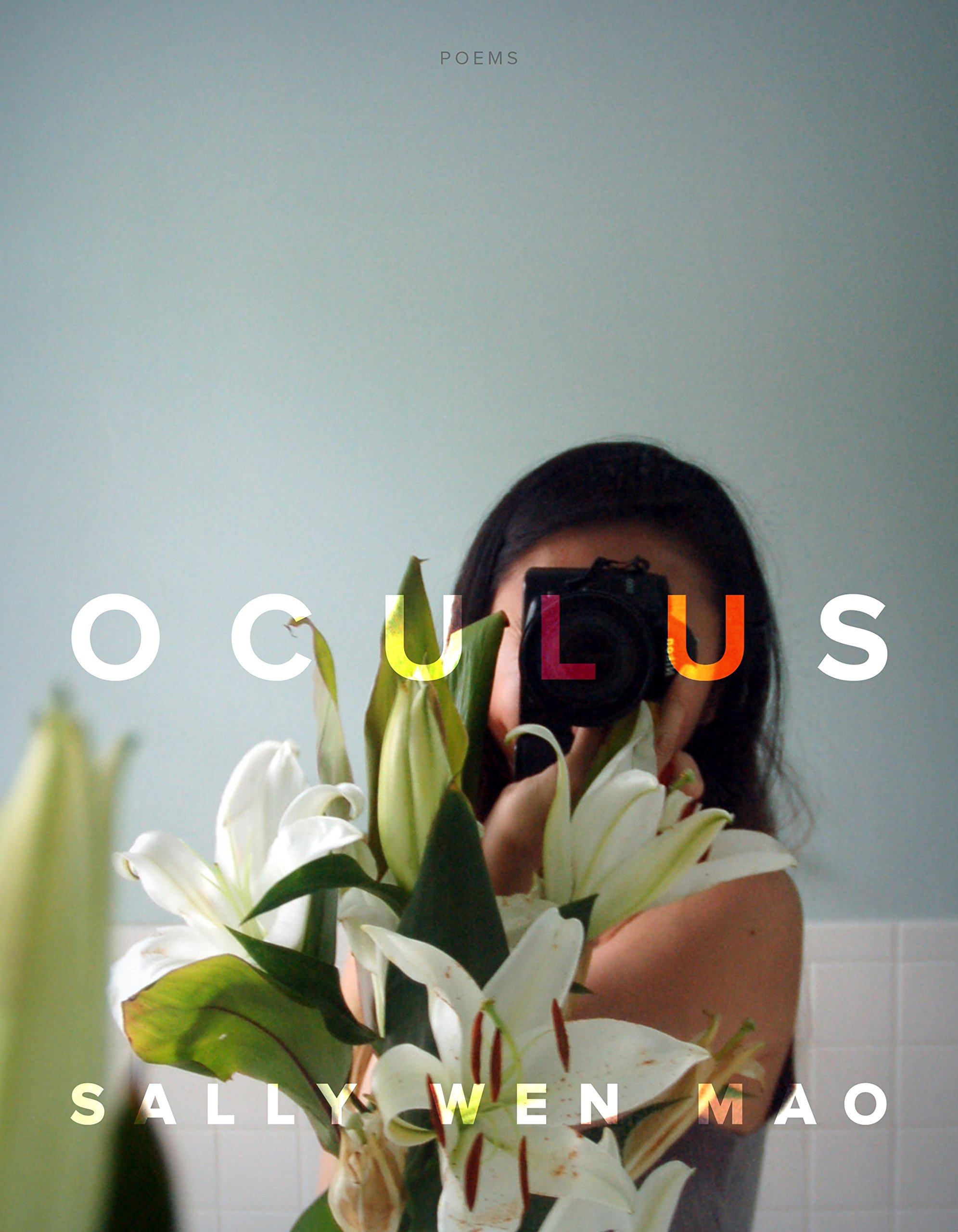 OCULUS - Graywolf PressOUT NOW January 15, 2019ISBN978-1-55597-825-9FormatPaperbackPublication Date1/15/19