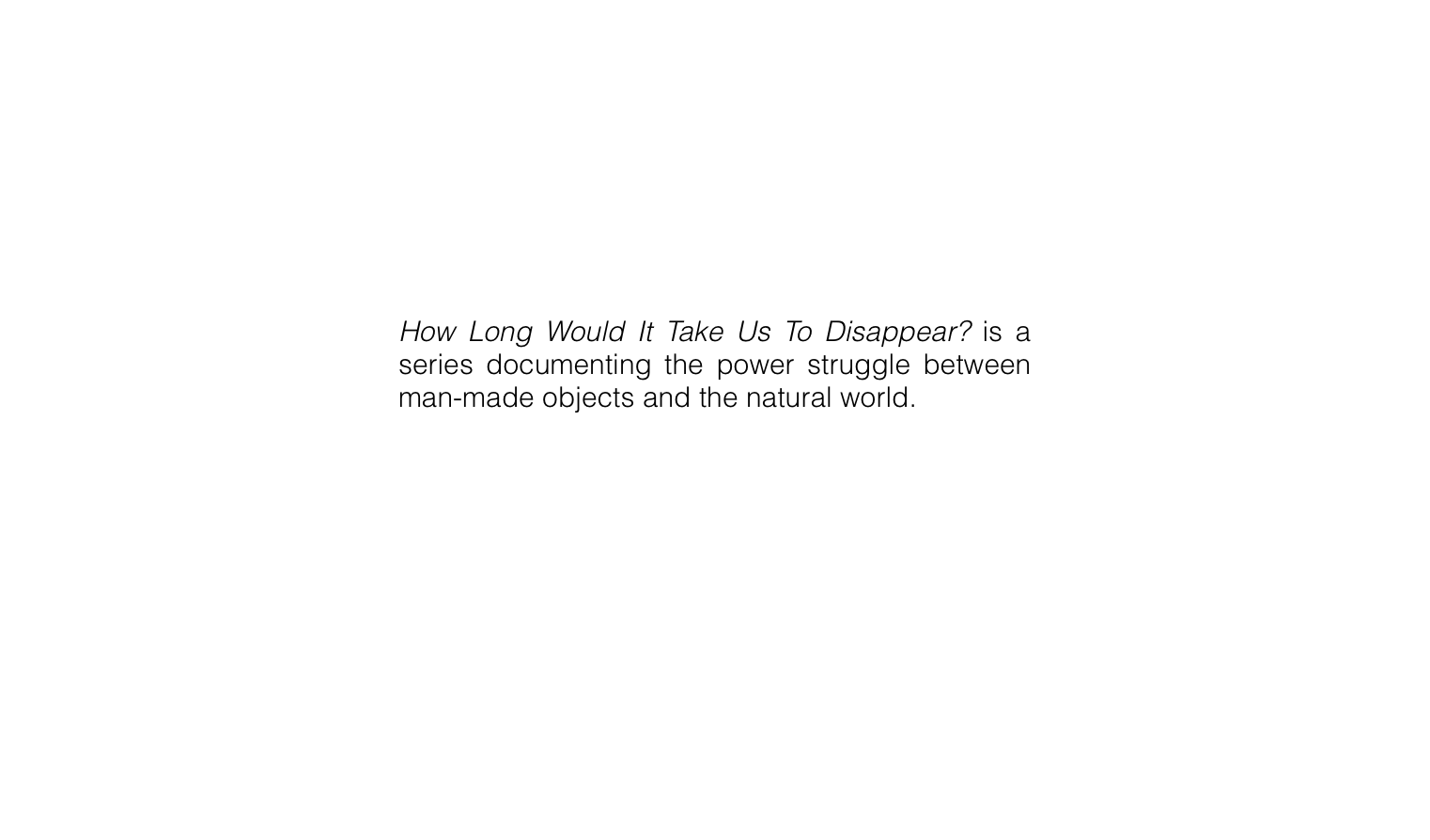 How Long Would It Take Us to Disappear? Text.png