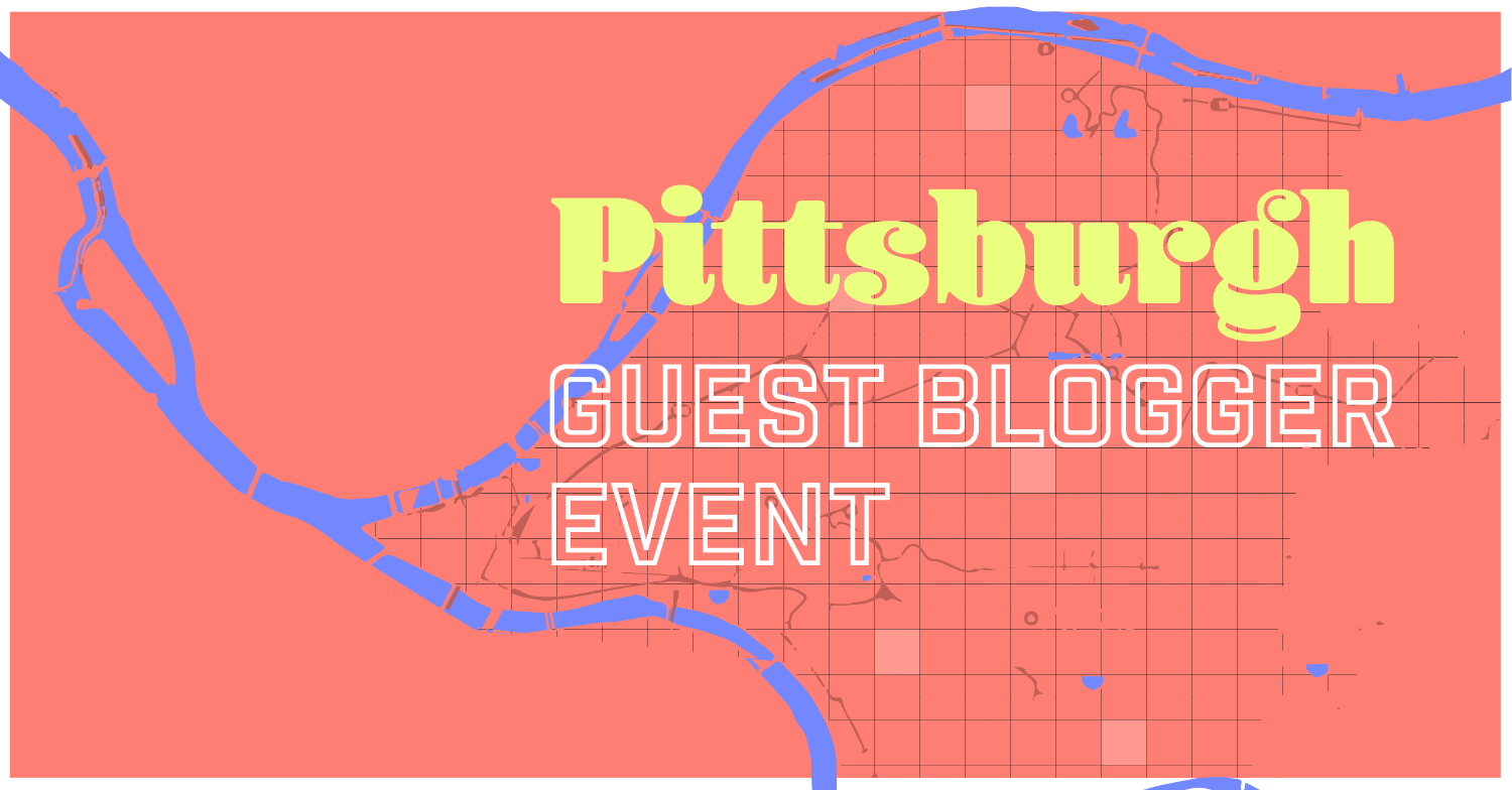 2016 Pittsburgh Guest Blogger Event