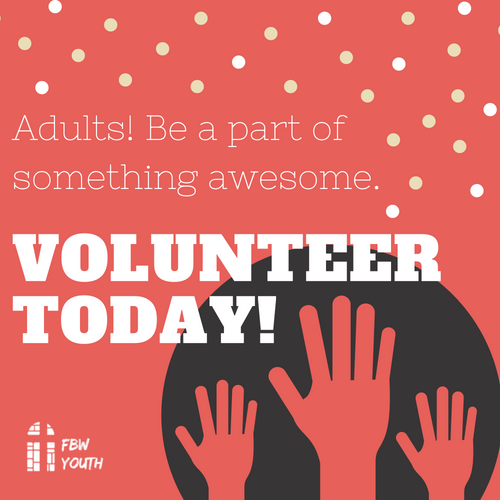 FBYouth - We need adults who have a passion for youth ministry to sign up to volunteer. Currently, we are looking for small group leaders, Sunday school teachers, host homes, and people who are interested in hanging out with youth during events. Click the button below to sign up.