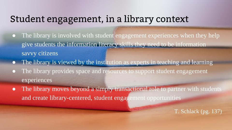 My newest slide in my student engagement talks, thinking about the library focus on student engagement.
