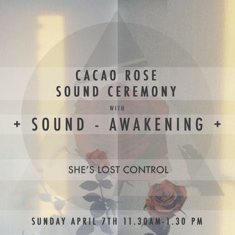 Cacao Rose Sound Ceremony @ SLC London with Louise Shiels