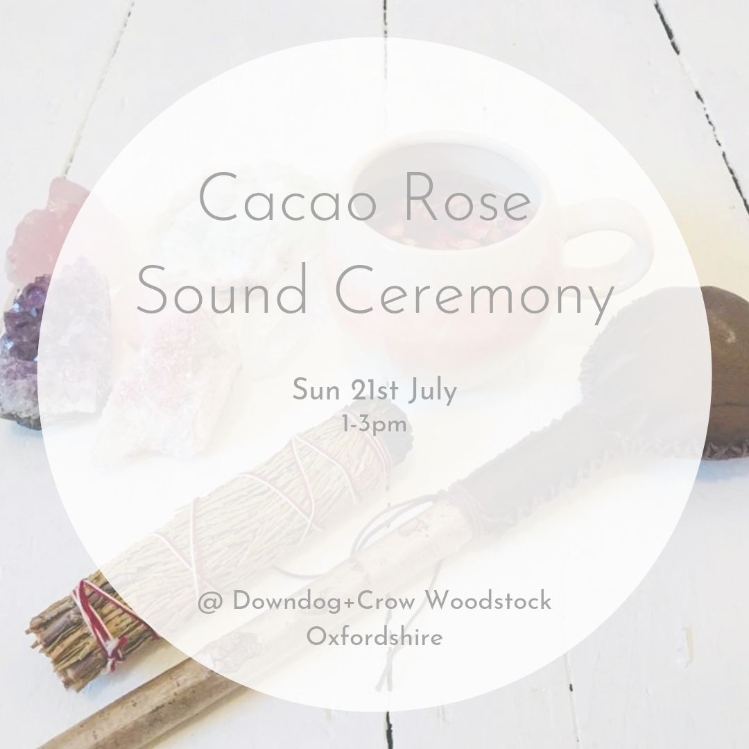 Cacao Rose Sound Ceremony @ Downdog + Crow with Louise Shiels