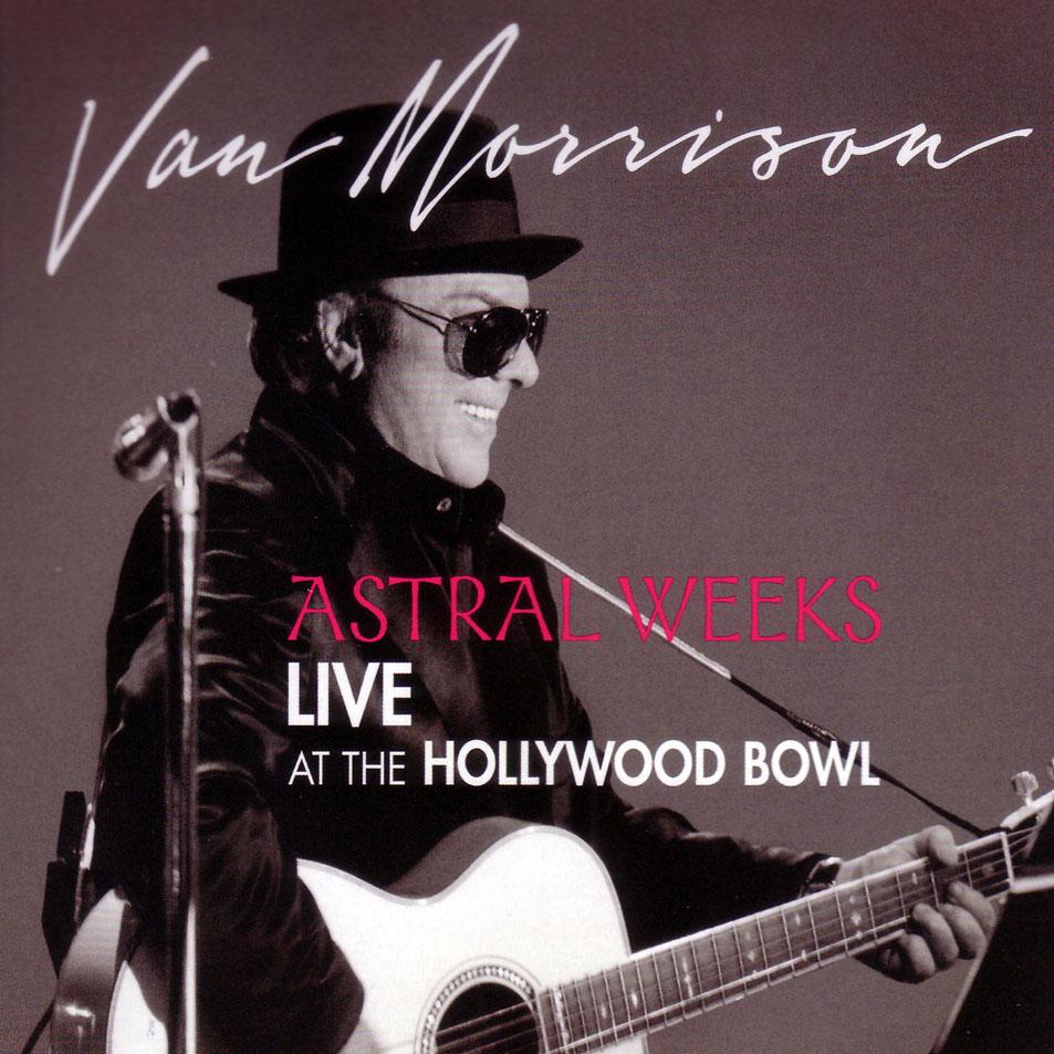 04. Van_Morrison-Astral_Weeks_Live_At_The_Hollywood_Bowl-Frontal.jpg