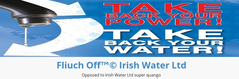 """Fliuch Off a Cork non-aligned group who offer advise, information, downloads and resources on as Fliuch puts it """"in the fight against the Troika's pillaging of our nation utilities with a special focus on Irish Water"""". Their web site is www.fliuch.org."""