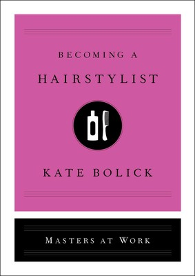 - Based on the real-life experiences of an expert in the field, an immersive, accessible guide to a career in hairstyling brought to life by acclaimed writer Kate Bolick—essential reading for anyone interested in this creative and dynamic profession.To learn more about the Masters at Work series, or to buy a copy of the book, click HERE.