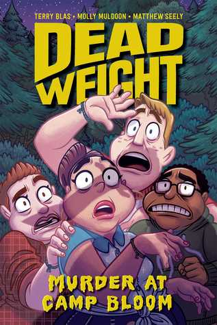 Dead Weight: Murder at Camp Bloom - By Terry Blas, Molly Muldoon and Matthew Seely