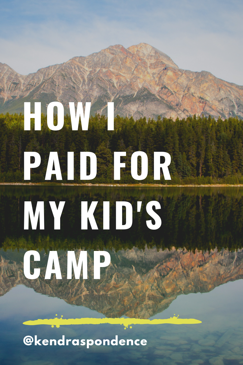 how i paid for my kid's camp.png