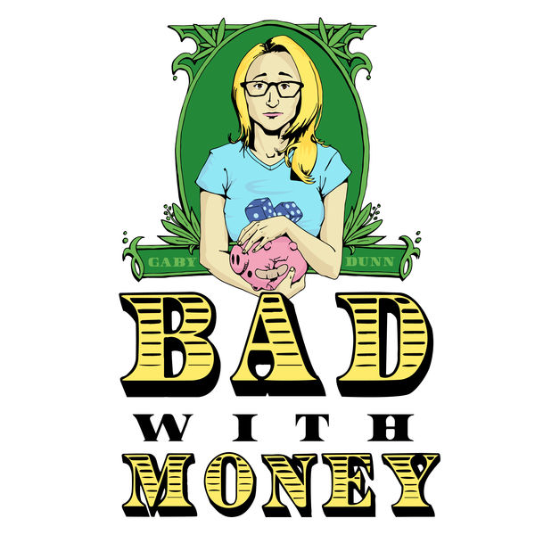 Click on the photo to listen to  Bad with Money.
