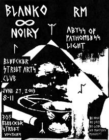 Performance  Blanko & Noiry RM Abyss of Fathomless Light  June 27, 2013  Bleecker Street Arts Club New York, NY