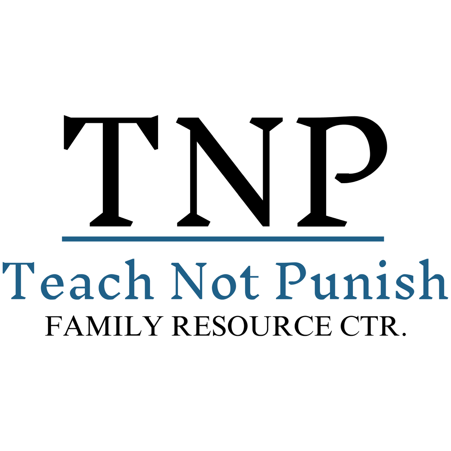 Teach Not Punish   The Teach Not Punish Family Resource Center mission is to empower families by enhancing access to community resources and providing resources to build resilience during adverse times to positively impact family function. We focus on supporting educators by providing academic interventions and positive preventative behavioral interventions to empower behaviorally challenged children to shape their behavior to enhance academic success.