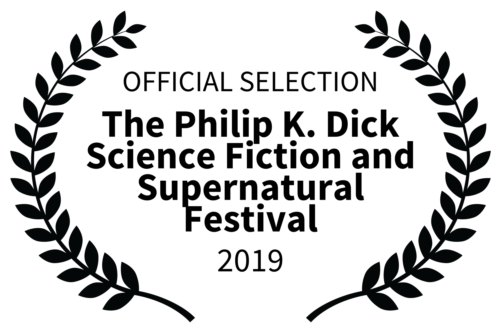 OFFICIAL SELECTION - The Philip K. Dick Science Fiction and Supernatural Festival - 2019.png