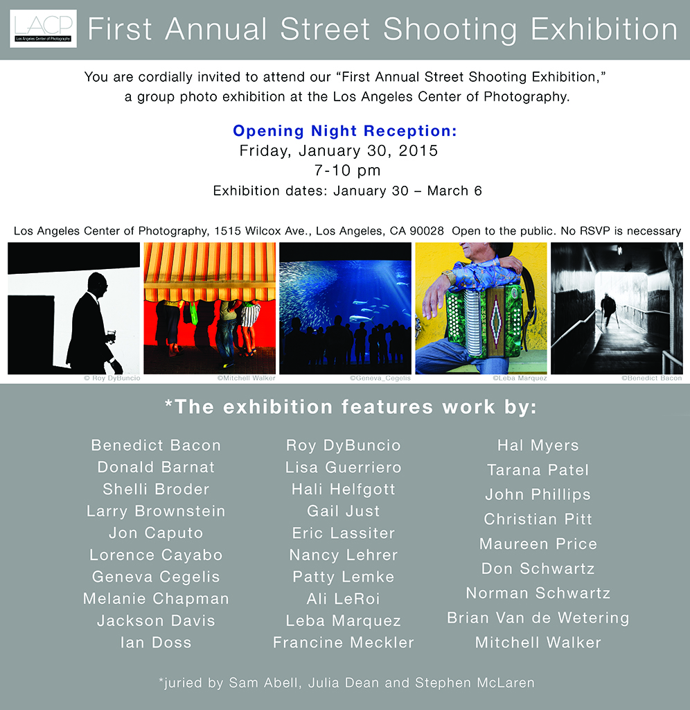 LACP 1st Annual Street Shooting Exhibition.   Juried by Sam Abell, Julia Dean and Stephen McLaren.