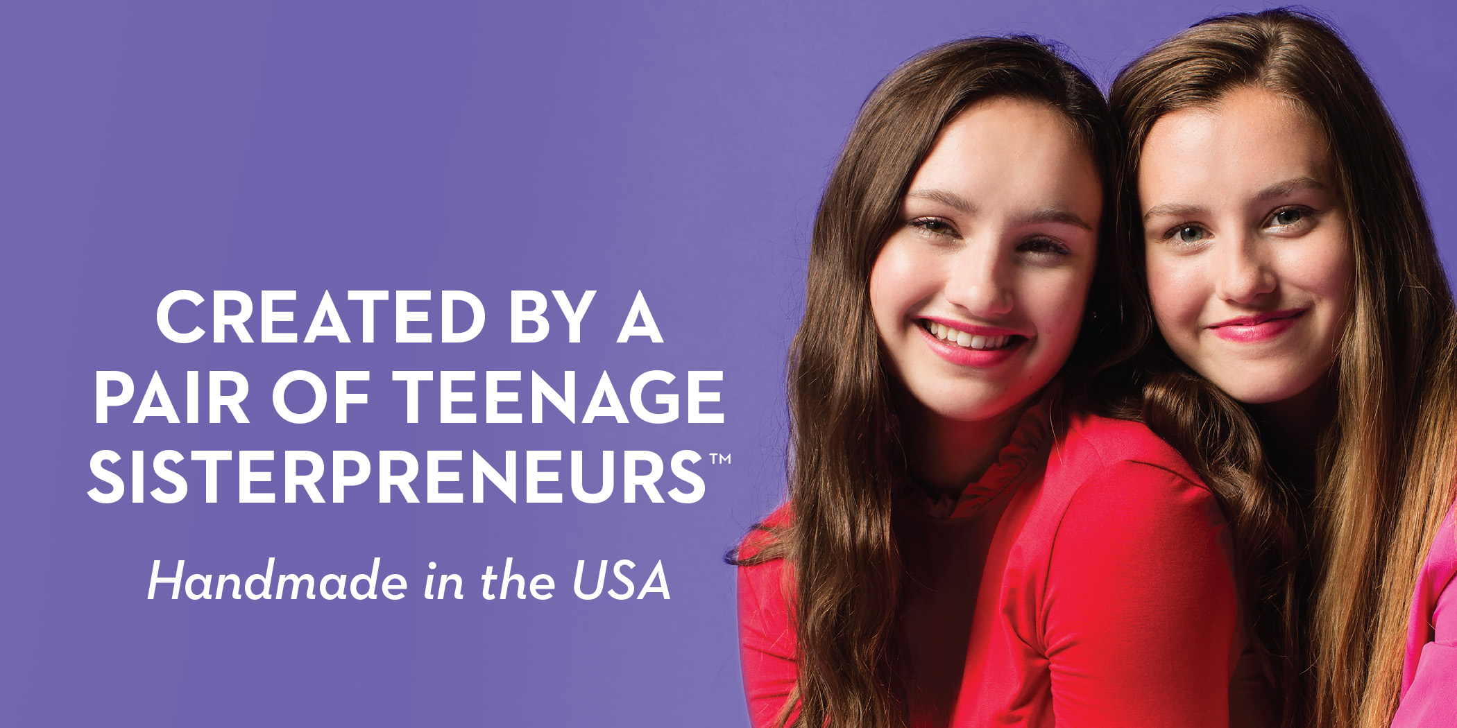 Purple banner with picture of teenage sisters stating Da bomb wasCreated by a pair of teenage sisterpreneurs