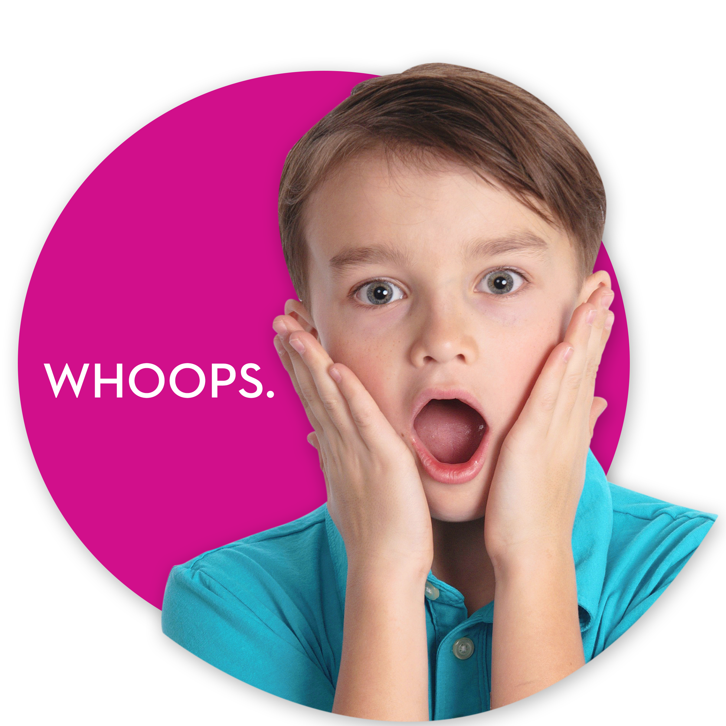 Boy covering sides of cheeks with whoops text. Links to whoops product page.