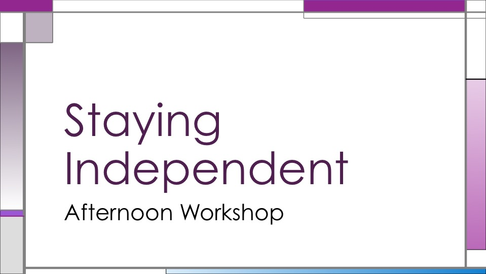 MEGA - Staying independent - Afternoon workshop - November 2016