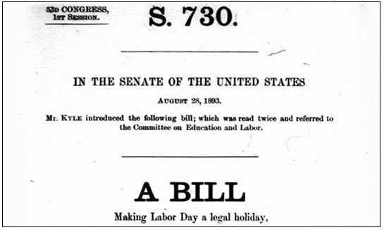 New York, New Jersey and Colorado were among the first states to approve state legal holidays. In response to support for a national holiday, Sen. James Henderson Kyle of South Dakota introduced a bill to make Labor Day a legal holiday on the first Monday of September each year. It was approved June 28, 1894.