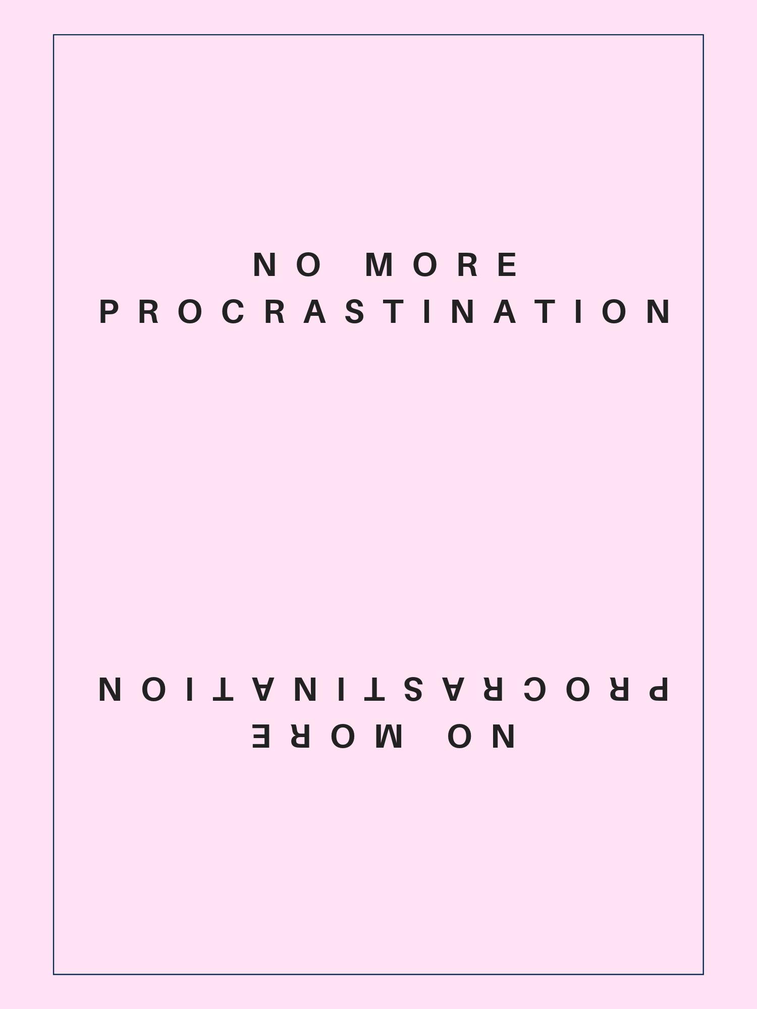 No more procrastination.png
