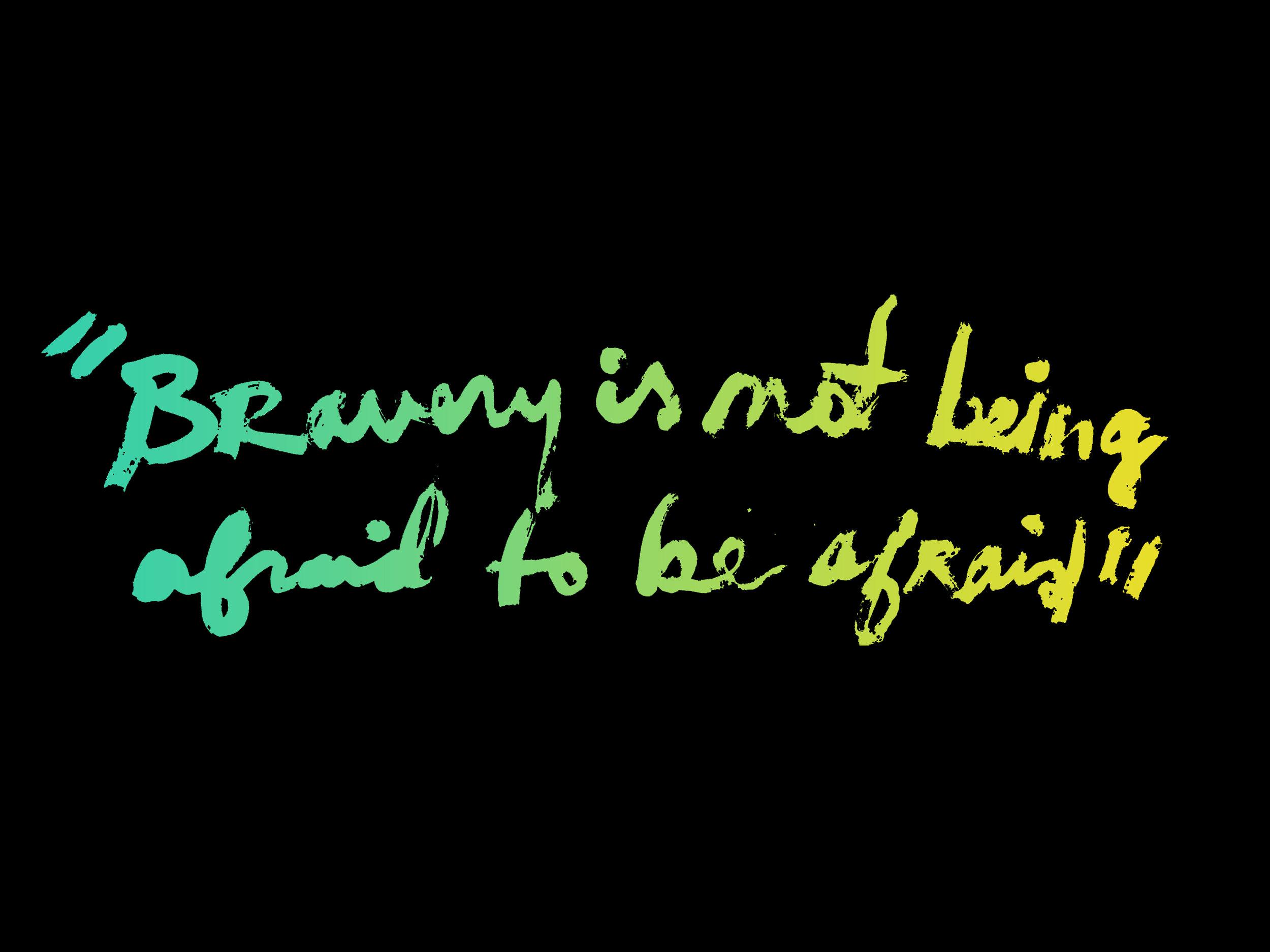 bravery quote.jpg