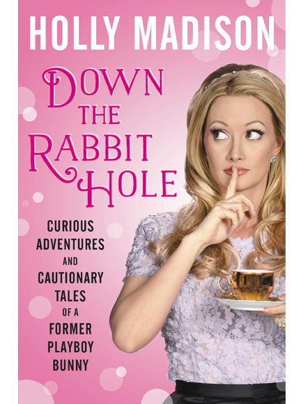 Down the Rabbit Hole Holly Madison.jpg