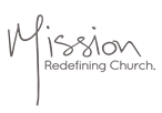Mission Redefining Church