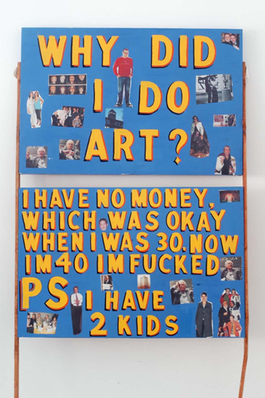 Why did I do Art?  2005, 92 x 127 cm, oil on found wood