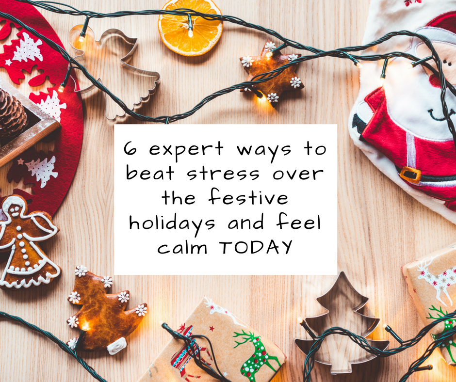 6 expert ways to beat stress over the festive holidays and feel calm TODAY.png