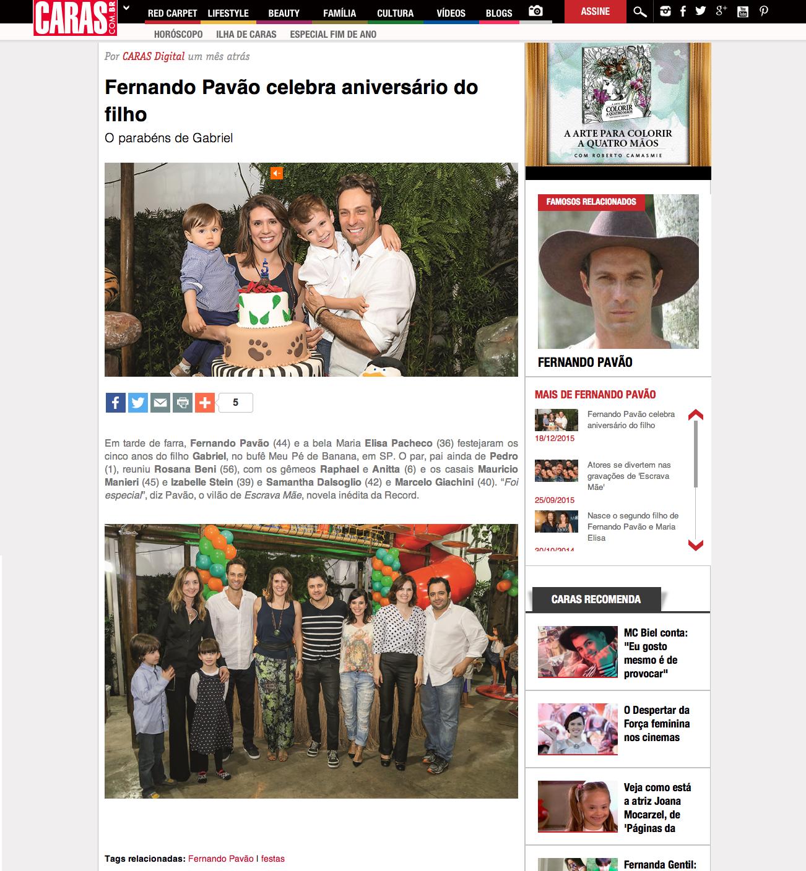 Fernando Pavão foi protagonista da mine série Sansão e Dalila.  Link da matéria: http://caras.uol.com.br/festas/fernando-pavao-no-aniversario-do-filho-gabriel#.VpaGjEu-3gW