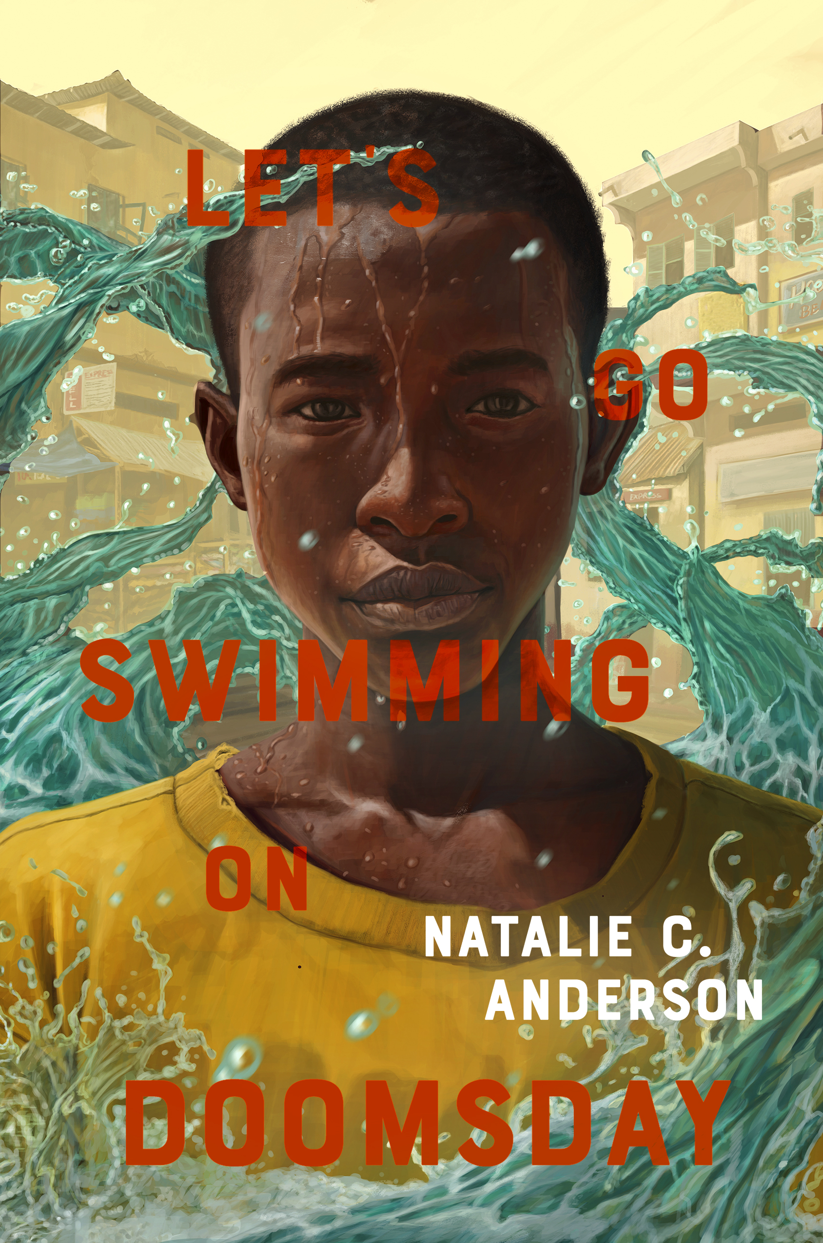 Let's Go Swimming on Doomsday  by Natalie C. Anderson  Putnam —- January 15, 2019