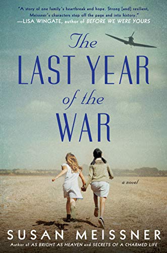 The Last Year of the War  by Susan Meissner  Berkley —- March 19, 2019