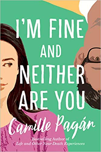 I'm Fine and Neither Are You  by Camille Pagán  Lake Union —- April 1, 2019