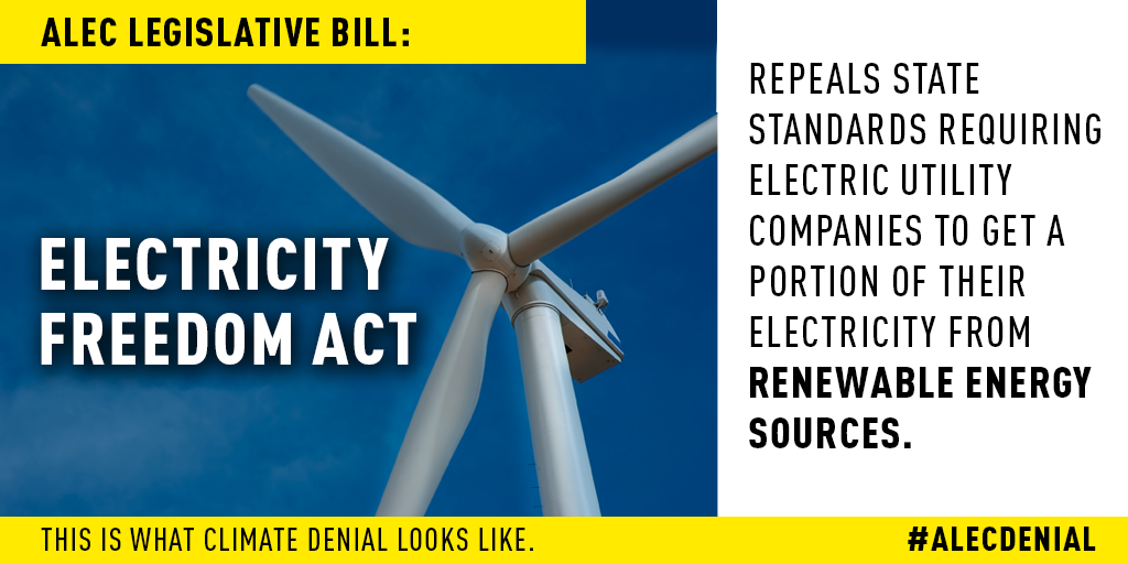 This ALEC legislation repeals state standards requiring electric utility companies to get a portion of their electricity from renewable energy sources.  Read more here.