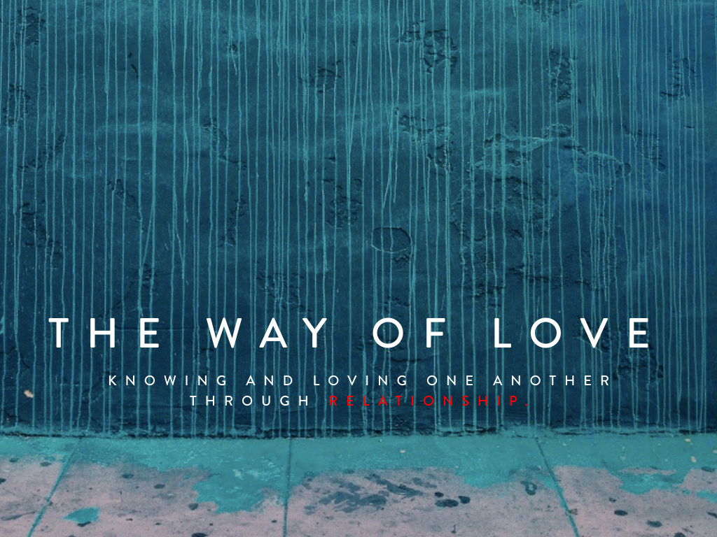 """""""The Way of Love"""" is a teaching series focused on knowing, understanding, and loving one another well through life stages - Marriage, Singleness, Friendship, and Parenting. After a seven week series focuses on the presence and power of God through the gift of the Holy Spirit, we turn our focus to relationship because, as the Apostle Paul points out, """"If I speak in the tongues of men or of angels, but do not have love, I am only a resounding gong or a clanging cymbal.   If I have the gift of prophecy and can fathom all mysteries and all knowledge, and if I have a faith that can move mountains, but do not have love, I am nothing.   If I give all I possess to the poor and give over my body to hardship that I may boast, but do not have love, I gain nothing."""" (1 Corinthians 13:1-3)."""