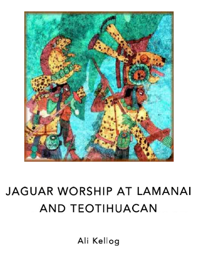 || Jaguar Worship at Lamanai and Teotihuacan ||