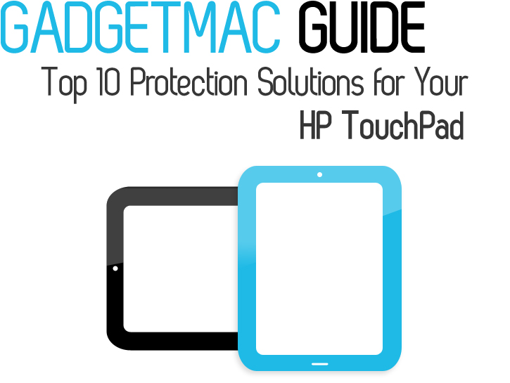 hp_touchpad_case_protection_gadgetmac_guide.jpg