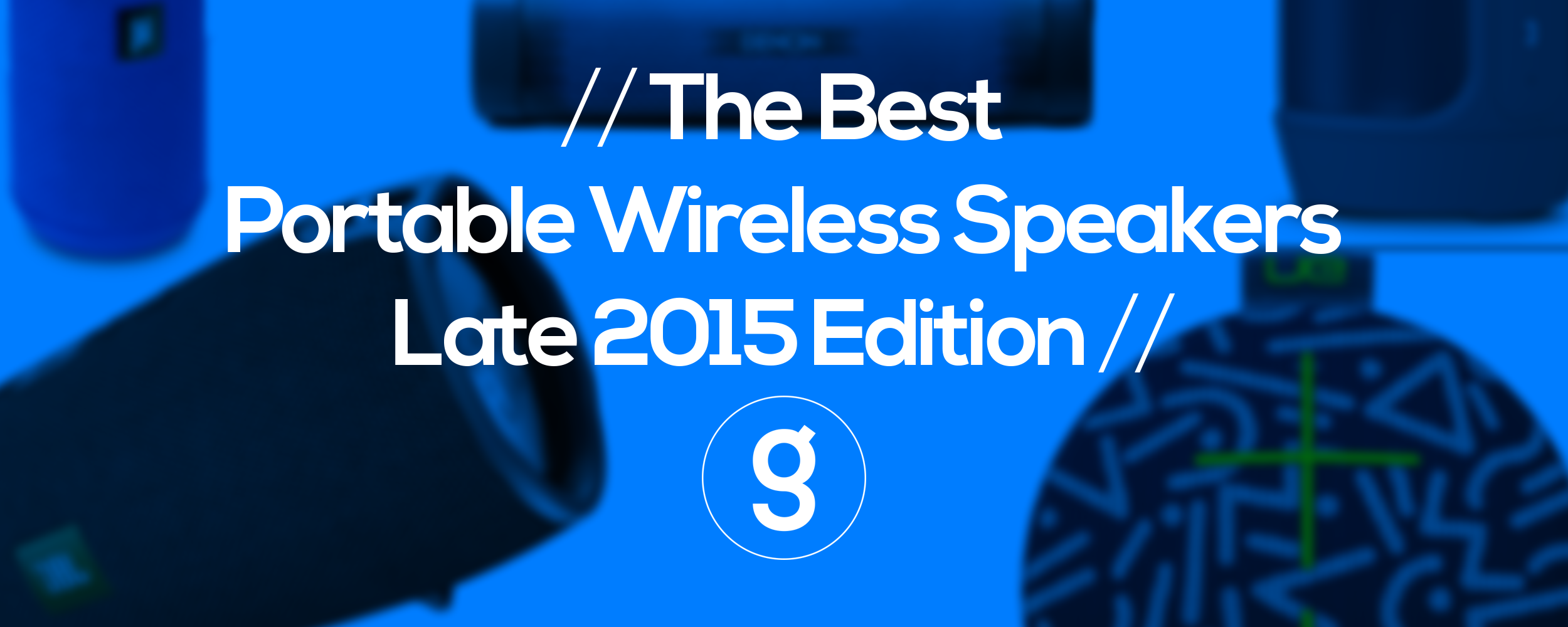 the-best-portable-wireless-speakers-of-2015.png